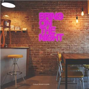 Bring on the Night LED Neon Sign Pink
