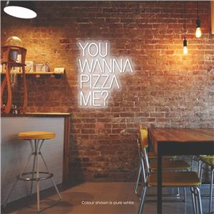 You Wanna Pizza Me? LED Neon Sign Pure White