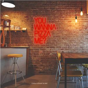 You Wanna Pizza Me? LED Neon Sign Pure Red