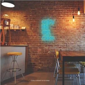 Enjoy Life Eat Cake LED Neon Sign Ice Blue