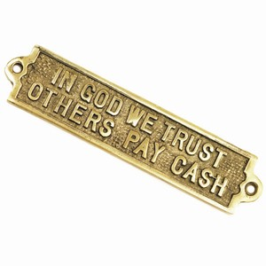 In God We Trust Others Pay Cash Brass Sign
